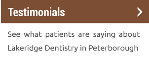 Testimonials | See what patients are saying about Lakeridge Dentistry in Peterborough