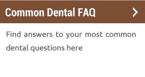 Common Dental FAQ | Find answers to your most common dental questions here
